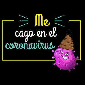 Camiseta Me cago en el Coronavirus